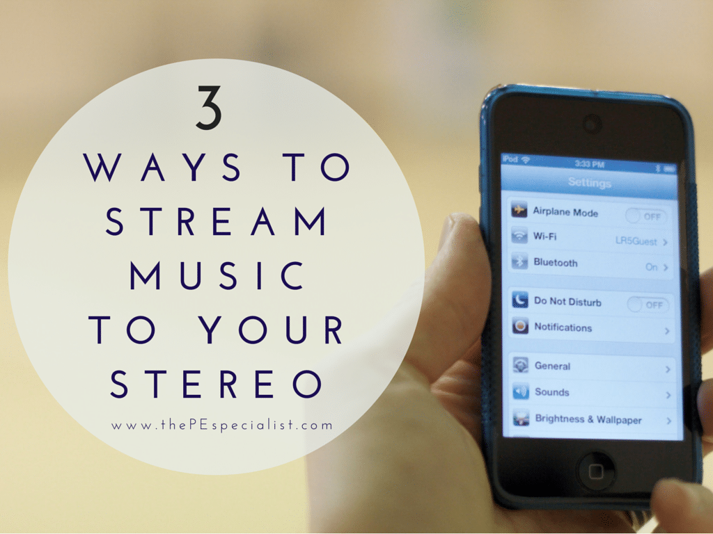 3 Ways to Stream Music to your Stereo from an iPod or iPhone