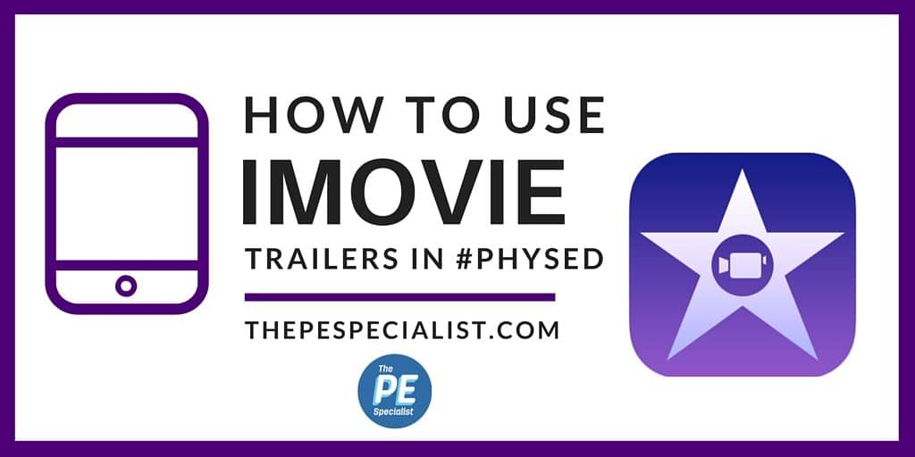 How to Use iMovie in Physical Education Class (Tutorial)